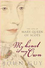My Heart is My Own: The Life of Mary Queen of Scots - UK